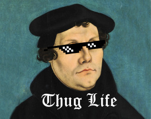 martinho lutero thug life
